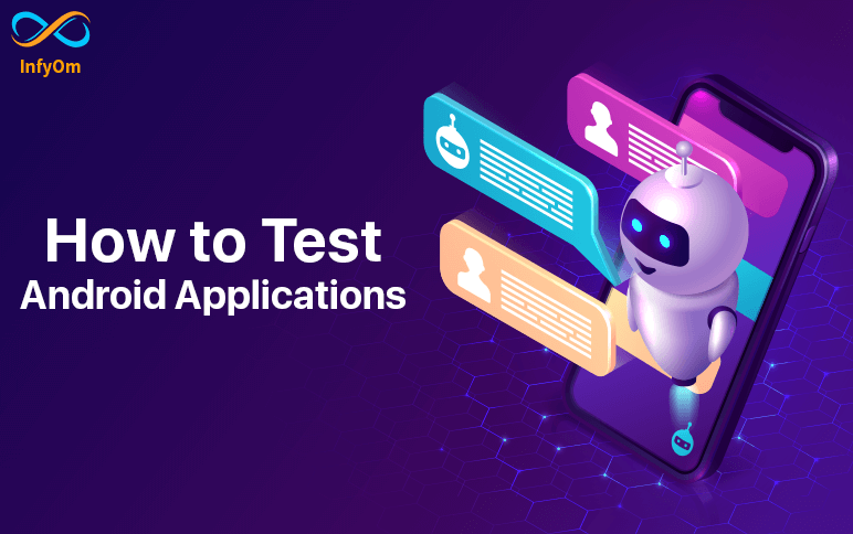 How to Test Android Applications