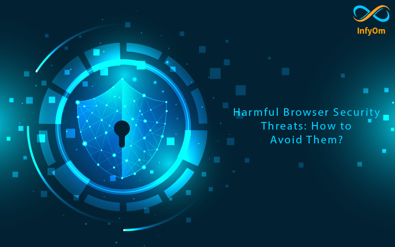 Harmful Browser Security Threats: How to Avoid Them?