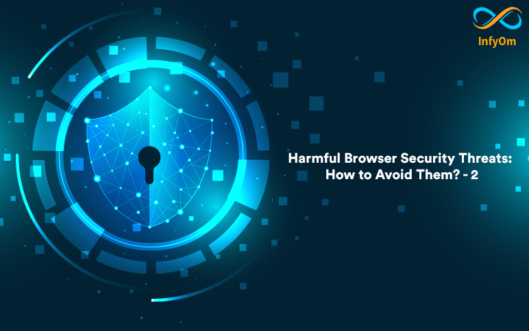 Harmful Browser Security Threats: How to Avoid Them? -2