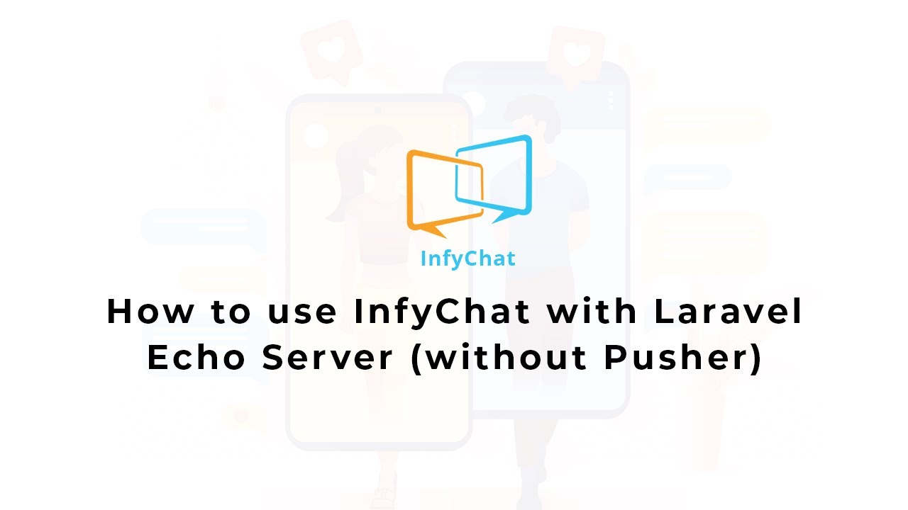 How to use InfyChat with Laravel Echo Server